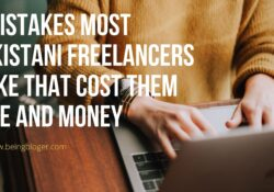 5 Mistakes Most Pakistani Freelancers Make that Cost Them Time and Money