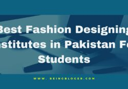 Best Fashion Designing Institutes in Pakistan For Students