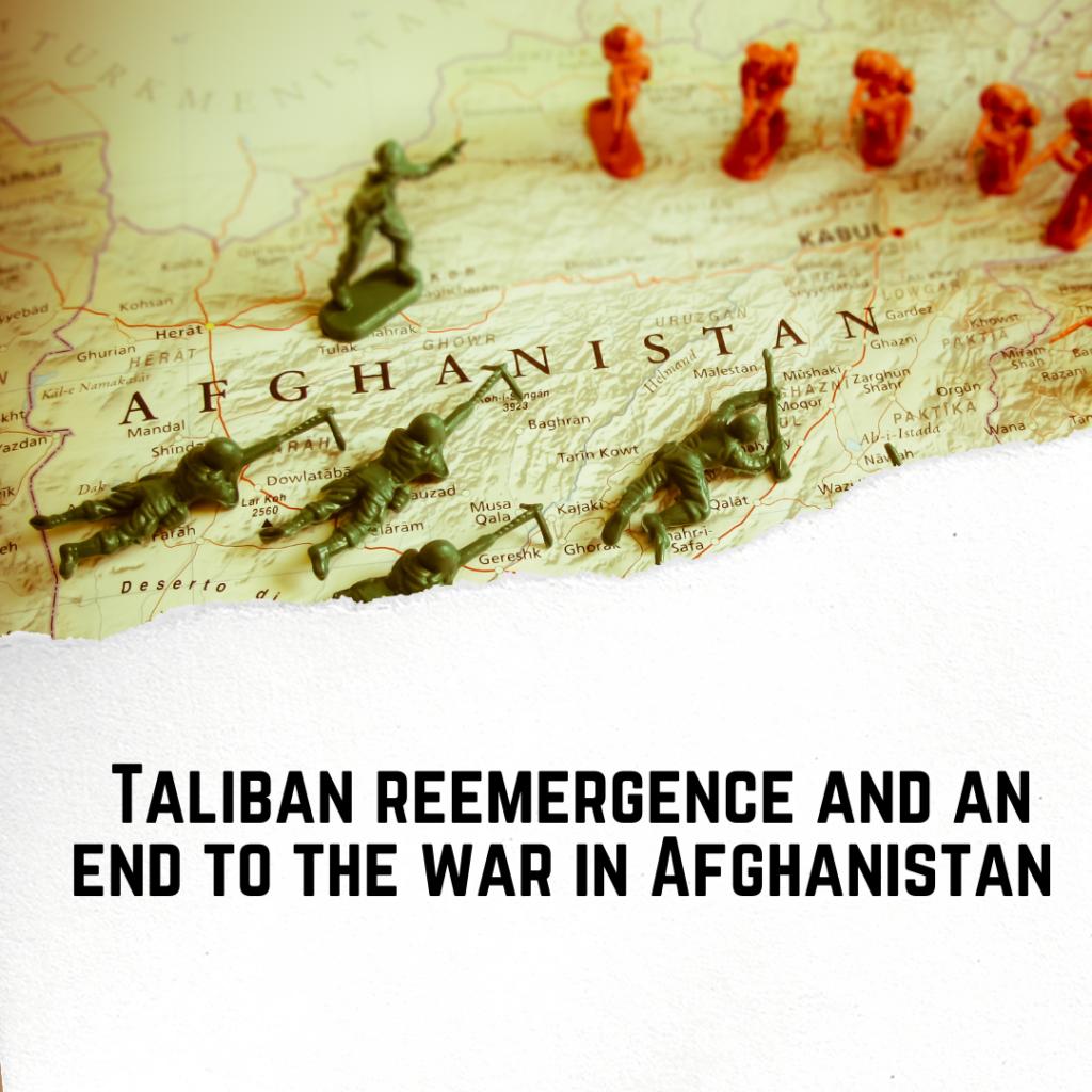 talibanreemergenceandanendtothewarinafghanistan