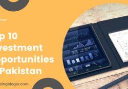 Top 10 Investment Opportunities in Pakistan